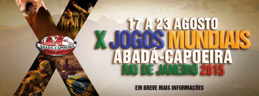 Xème Jeux Mondiaux de Capoeira – 17 au 23 Août – Rio de Janeiro